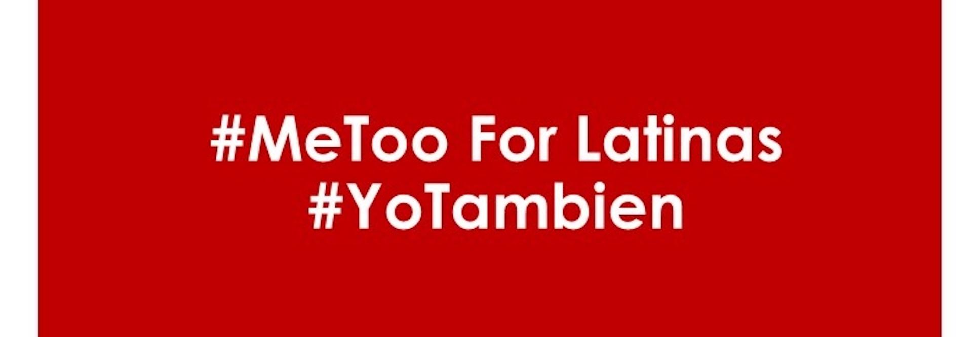 """Latinas say """"Yo También"""""""