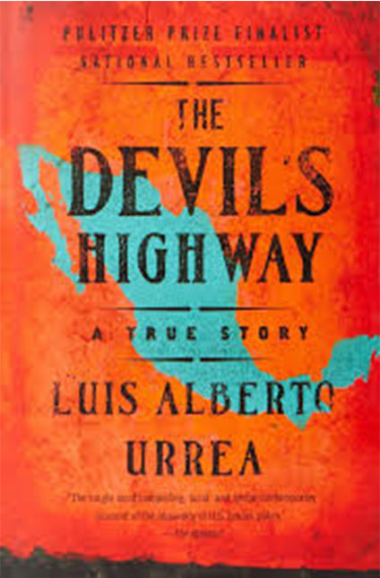 The Devil's Highway, Luis A. Urrea.