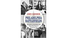 "'Philadelphia Battlefields: Disruptive Candidacies and Upset elections in a Changing City,"" is John Kromer's latest book."