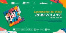 """Official poster of the album """"Remezcla/Pe"""" in celebration of the 200th anniversary of Peru's independence."""