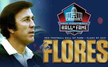 Tom Flores is the first Latino inducted into the NFL Hall of Fame.