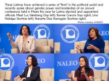 "Latinas who have achieved a series of ""firsts"" in the political world. They spoke about gender, power and leadership at the annual NALEO Conference this year in Miami. Luz Weinberg (top left); Bonnie Garcia (top right); Lina Hidalgo (bottom left); Nanette Diaz Barragán (bottom right). Photos courtesy of NALEO."
