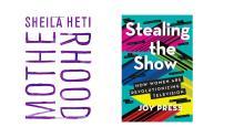 Motherhood, de la canadiense Sheila Heti, y Stealing the Show: How Women are Revolutionizing Television, son dos recomendaciones de libros muy indicadas para el Día de la Madre.