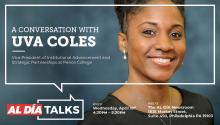 Join AL DÍA Talks for a conversation with the expert on diversity in Philadelphia's workforce, Uva Coles, on April 18 from 4:30 - 5:30 p.m.
